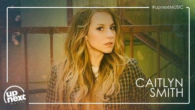 Caitlyn Smith - #UpNextMusic